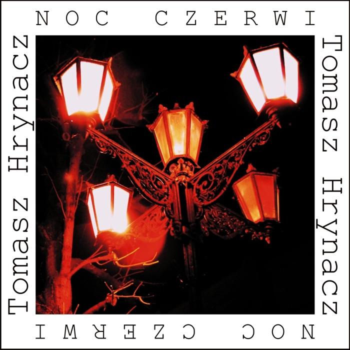 """Tomasz Hrynacz """"Noc czerwi"""""""