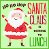 Holiday Hop - Santa Claus is Coming To Lunch!