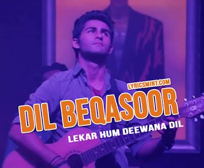 Beqasoor - Lekar Hum Deewana Dil