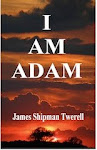 I Am Adam – By J. T. Twerell. Over 10000 downloads since May 10 2011