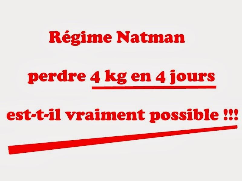 Super Régime Natman : perdre 4 kg en 4 jours, est-t-il vraiment possible  NM76