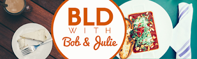 BLD with Bob and Julie