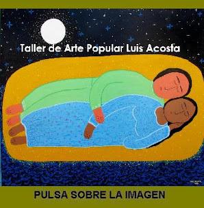 TALLER DE ARTE POPULAR LUIS ACOSTA