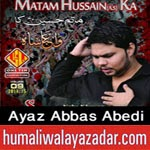 http://audionohay.blogspot.com/2014/10/ayaz-abbas-abedi-nohay-2015.html