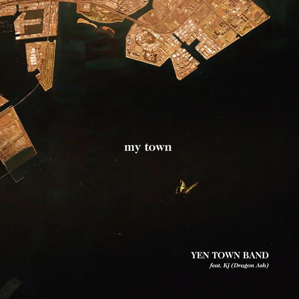 [Single] YEN TOWN BAND feat. Kj(Dragon Ash) – my town (2016.06.22/MP3/RAR)