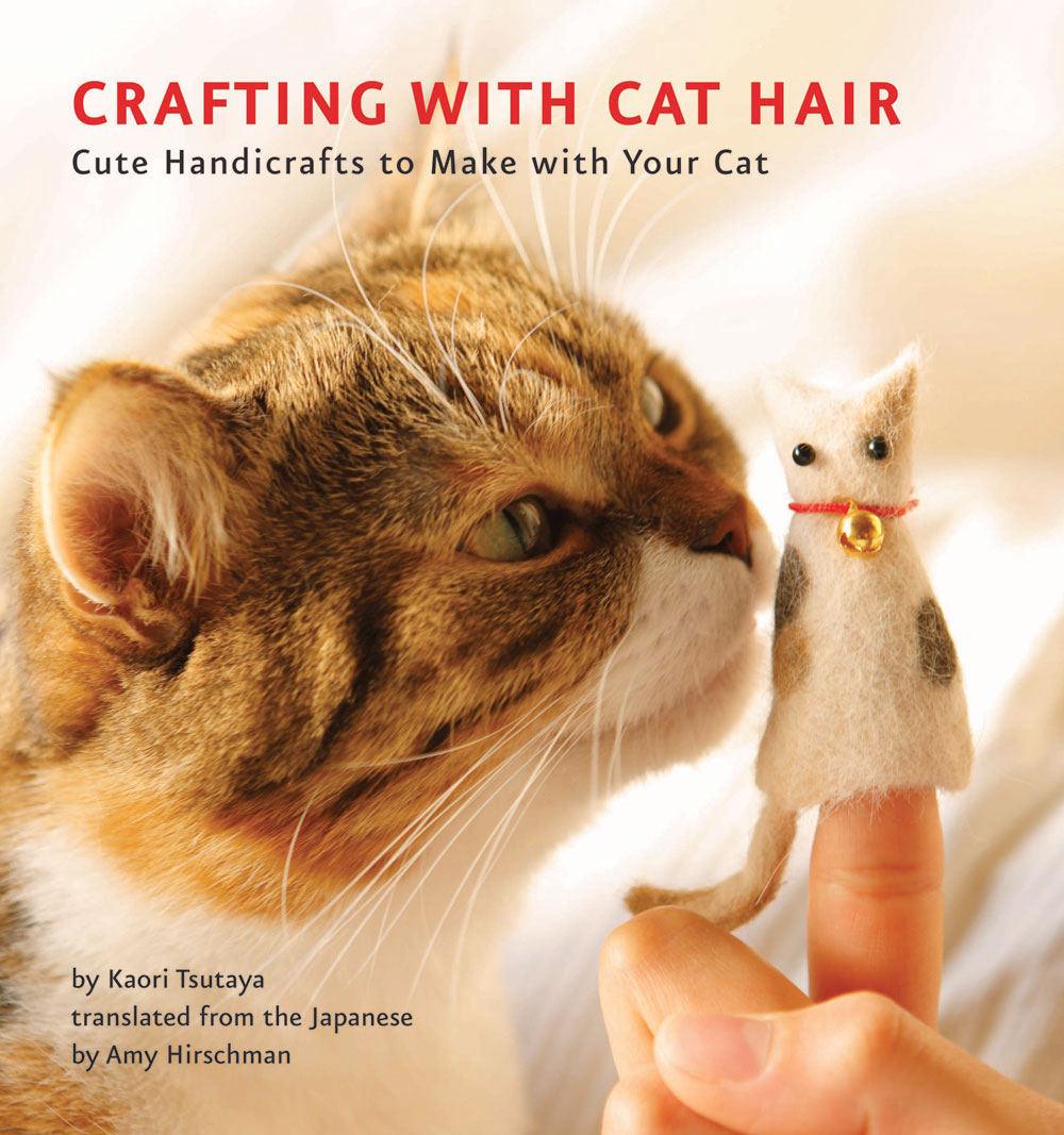 http://www.amazon.com/Crafting-Cat-Hair-Cute-Handicrafts/dp/1594745250/ref=sr_1_1?s=books&ie=UTF8&qid=1453234325&sr=1-1&keywords=cat+hair+crafts