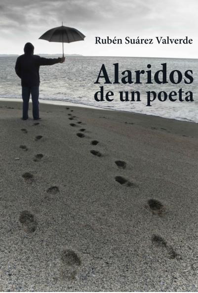 """ALARIDOS DE UN POETA (si deseas un ejemplar haz """"clic"""" en la portada)"""