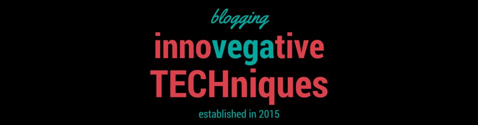 innoVEGAtive TECHniques