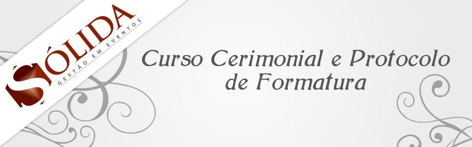 Curso Cerimonial e Protocolo de Formaturas