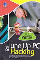 AJIBAYUSTORE  Judul Buku : BUKU PINTAR TUNE UP PC DAN HACKING Pengarang : Wahana Komputer Penerbit : Andi