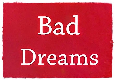 Dreams, Bad Dreams, Dream,