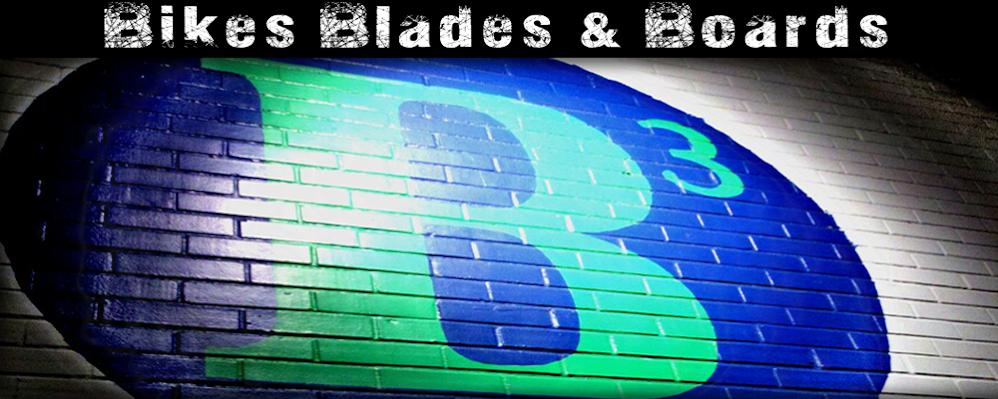 BIKES, BLADES & BOARDS