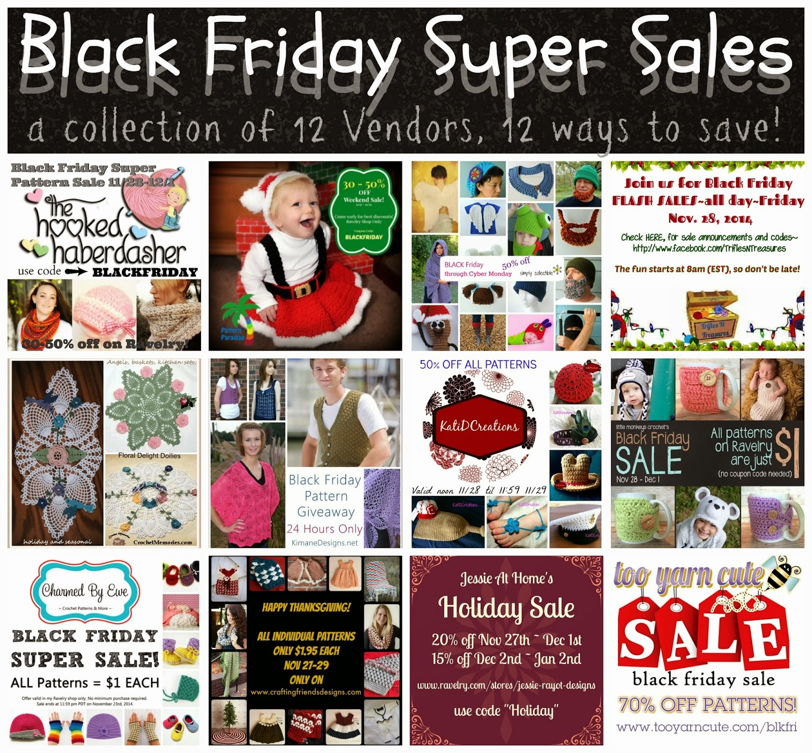 Click here for the 12 vendor collection given on The Hooked Haberdasher.com/2014/11/24/black-friday-sale-12-vendors-12-ways-to-save-big/