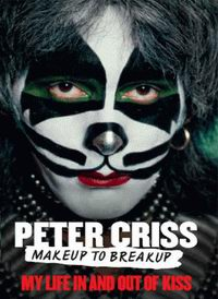 "Cover of ""Makeup to Breakup"", autobiography of Peter Criss"
