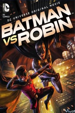 Người Dơi Đại Chiến - Batman Vs. Robin