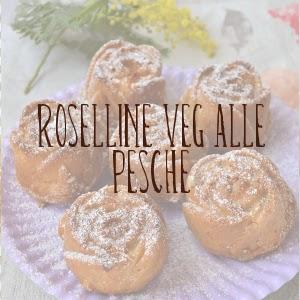 http://pane-e-marmellata.blogspot.it/2015/03/veg-roselline-alle-pesche-facili-e.html