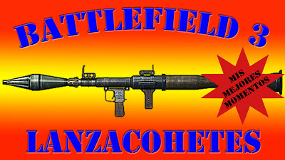 Battlefield 3 Mis Mejores Momentos con Lanzacohetes