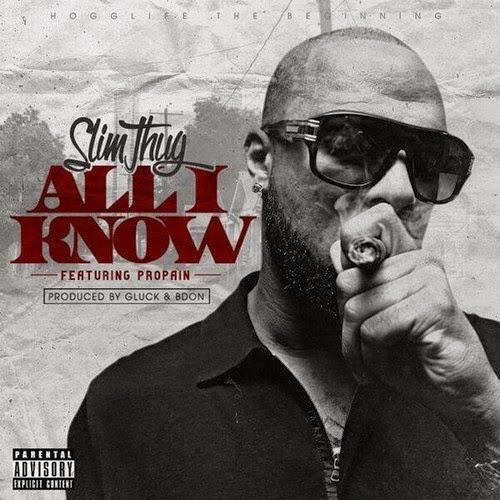 Slim Thug - All I Know