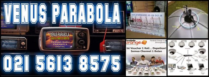 CV. VENUS PARABOLA DIGITAL : PASANG BARU ANTENA PARABOLA DIGITAL - KAMERA CCTV - ANTENA TV LOKAL