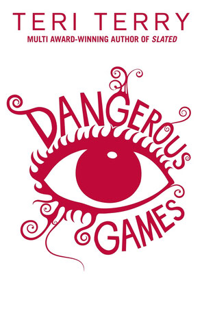 Dangerous Games by Teri Terry