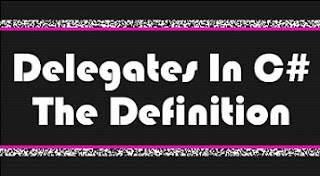 Delegates In C# - The Definition