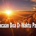 Panduan Doa Waktu Pagi Dan Petang Arab Dan Rumi