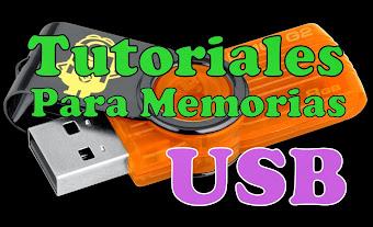 TUTORIALES PARA MEMORIAS USB