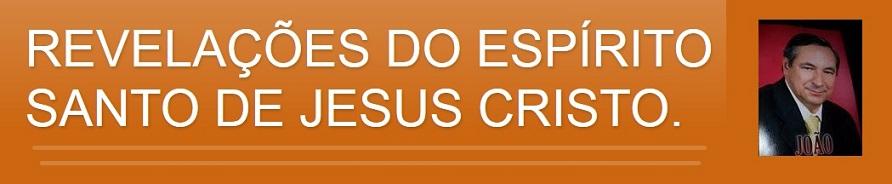 REVELAÇÕES DO ESPÍRITO SANTO DE JESUS CRISTO.