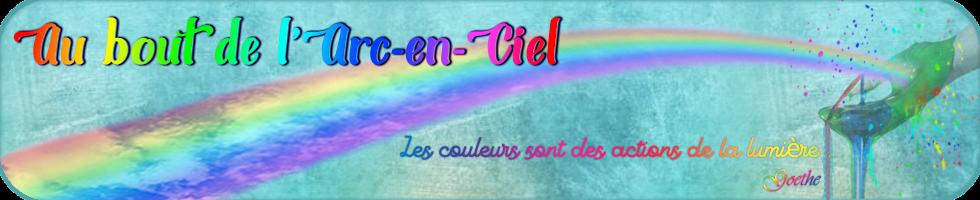 (^_^) AU BOUT DE L'ARC EN CIEL (^_^)