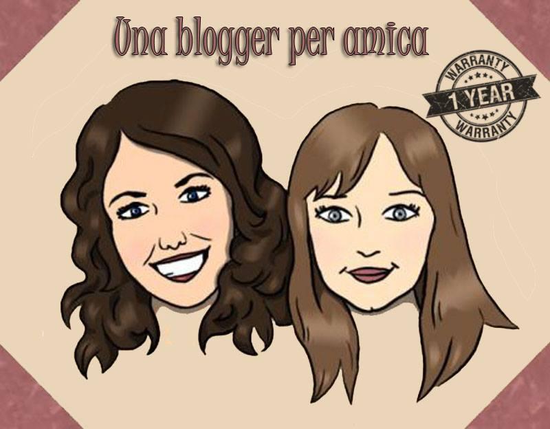 Una Blogger Per Amica