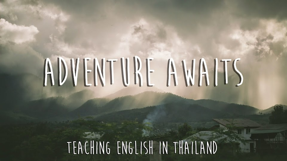 Adventure Awaits: Teaching English in Thailand