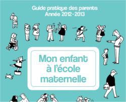 image de couverture du guide Mon enfant à l'école maternelle - édition 2012-2013