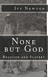 None but God: Slavery and Religion available on Amazon
