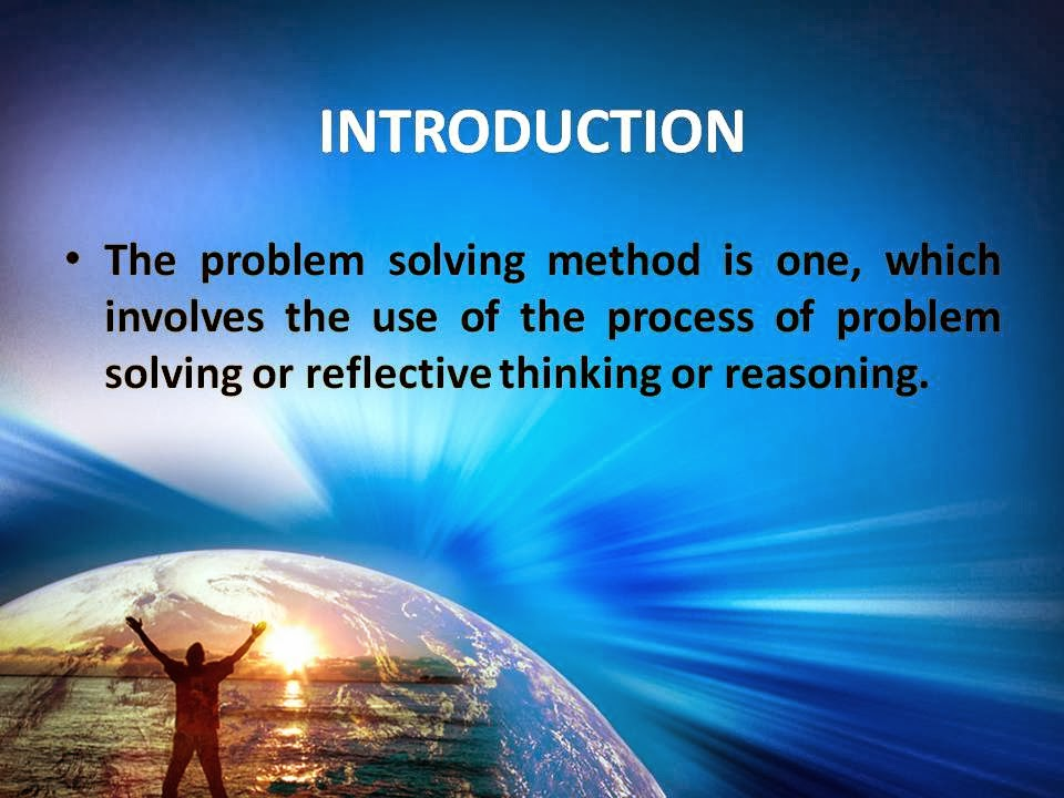 METHODS OF TEACHING MATHEMATICS: Module 9: Problem Solving Method