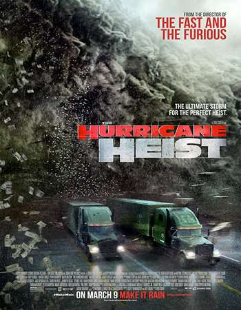 Poster Of English Movie The Hurricane Heist 2018 Full HDCam Movie Free Download Watch Online