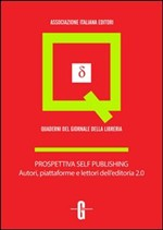 Prospettiva self publishing. Autori, piattaforme e lettori dell'editoria 2.0 - eBook