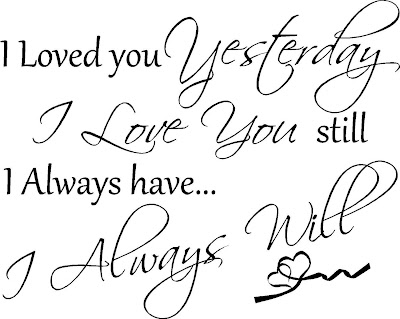 i love you picture quotes quote i loved you yesterday love still special