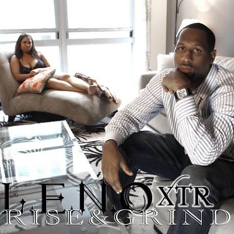 Mixtape: L.E.N.O. XTR - Rise & Grind