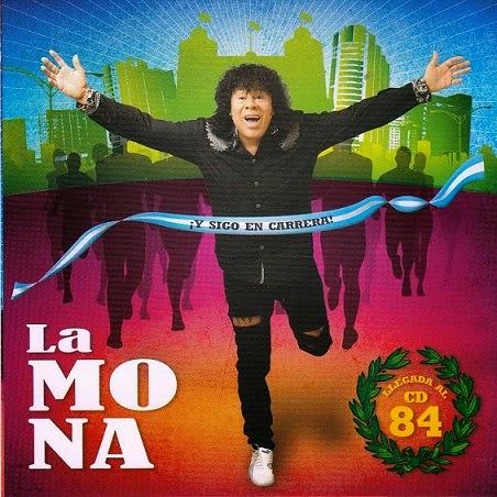 La Mona Jimenez - y Sigo En Carrera (2013)