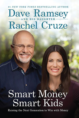 Smart Money, Smart Kids by Dave Ramsey and Rachel Cruze