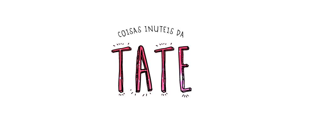 Coisas Inúteis da Tate