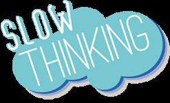#slowthinking