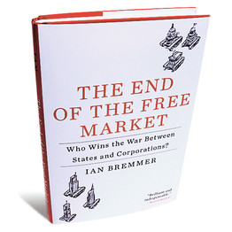 "Photo of standing book by Ian Bremmer on white background. ""The End of the Free Market"" ""Who Wins the War Between States and Corporations?"""