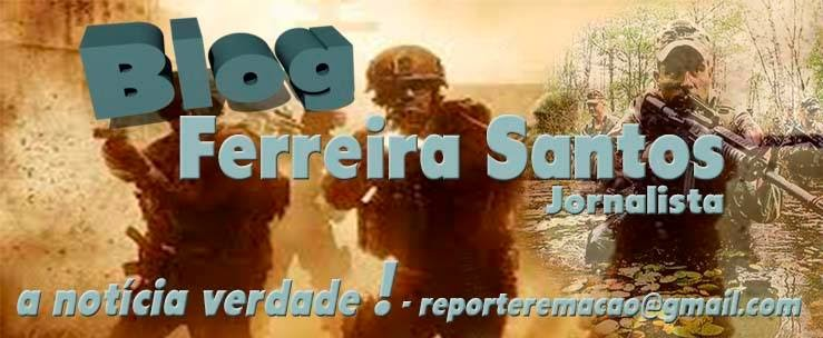 Blog do Jornalista Ferreira Santos
