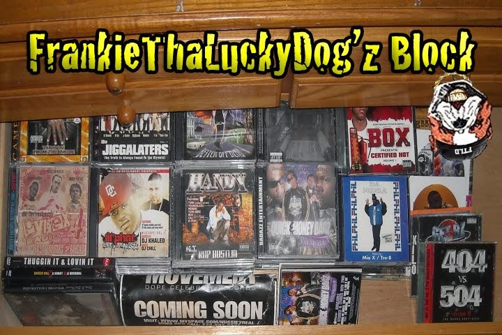 FrankieThaLuckyDog'z Block (CD Reviewz, Videos, Louisiana Shit & More!!)