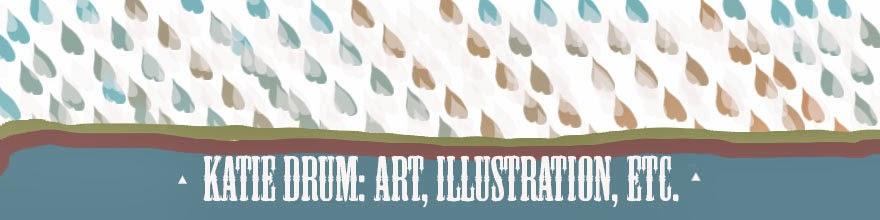 Katie Drum: Art, Illustration, Etc.