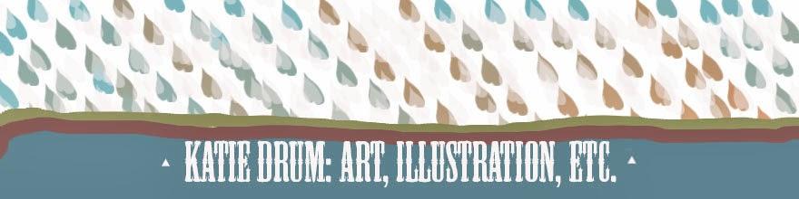 Katie Drum: Art, Illustration, Etc.