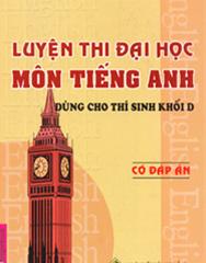 de thi thu dai hoc mon tieng anh, co dap an, 2011, 2012, luyen thi cap toc, tieng anh, anh van, DH, thi dh khoi d