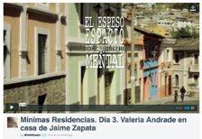 Mínimas Residencias. Día 3. Valeria Andrade en casa de Jaime Zapata