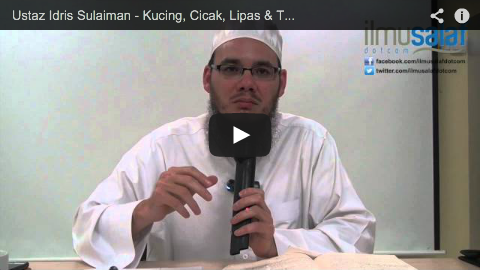 Ustaz Idris Sulaiman – Kucing, Cicak, Lipas & Tikus Bukan Najis